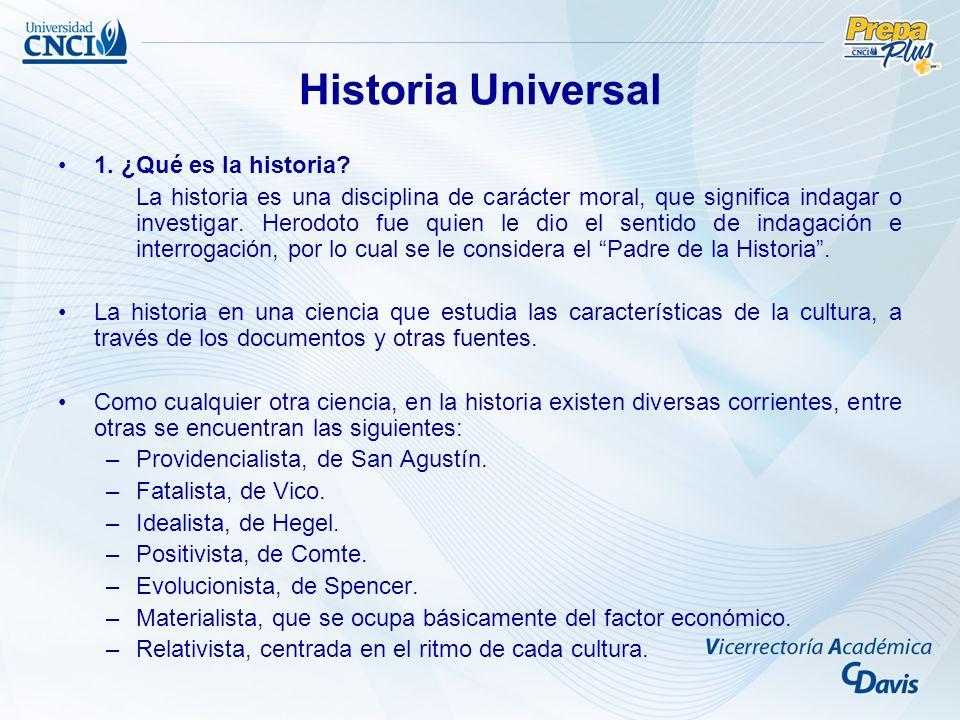 Historia Universal 1. ¿Qué es la historia? La historia es una disciplina de carácter moral, que significa indagar o investigar. Herodoto fue quien le