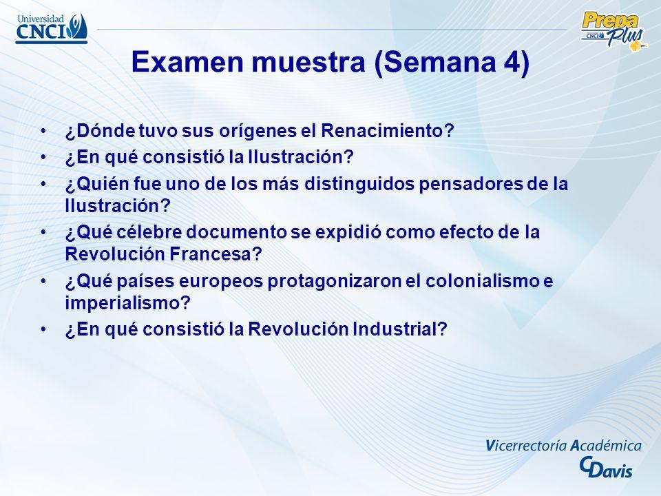 Examen muestra (Semana 4) ¿Dónde tuvo sus orígenes el Renacimiento? ¿En qué consistió la Ilustración? ¿Quién fue uno de los más distinguidos pensadore