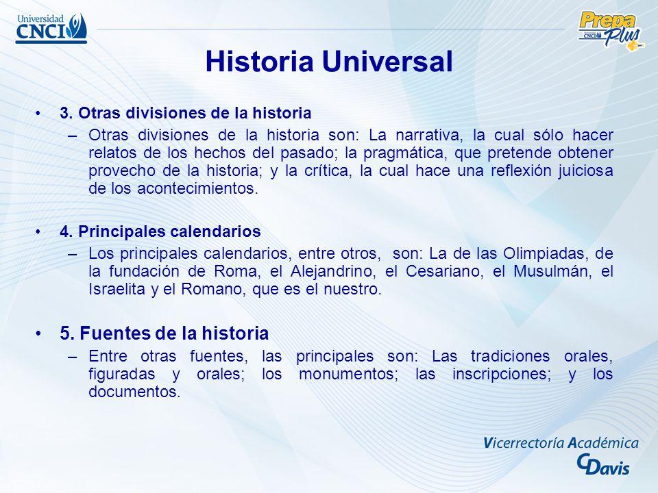Historia Universal 3. Otras divisiones de la historia –Otras divisiones de la historia son: La narrativa, la cual sólo hacer relatos de los hechos del