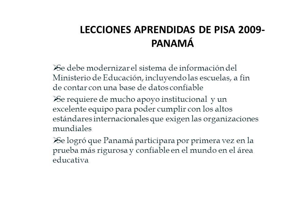 LECCIONES APRENDIDAS DE PISA 2009- PANAMÁ Se debe modernizar el sistema de información del Ministerio de Educación, incluyendo las escuelas, a fin de