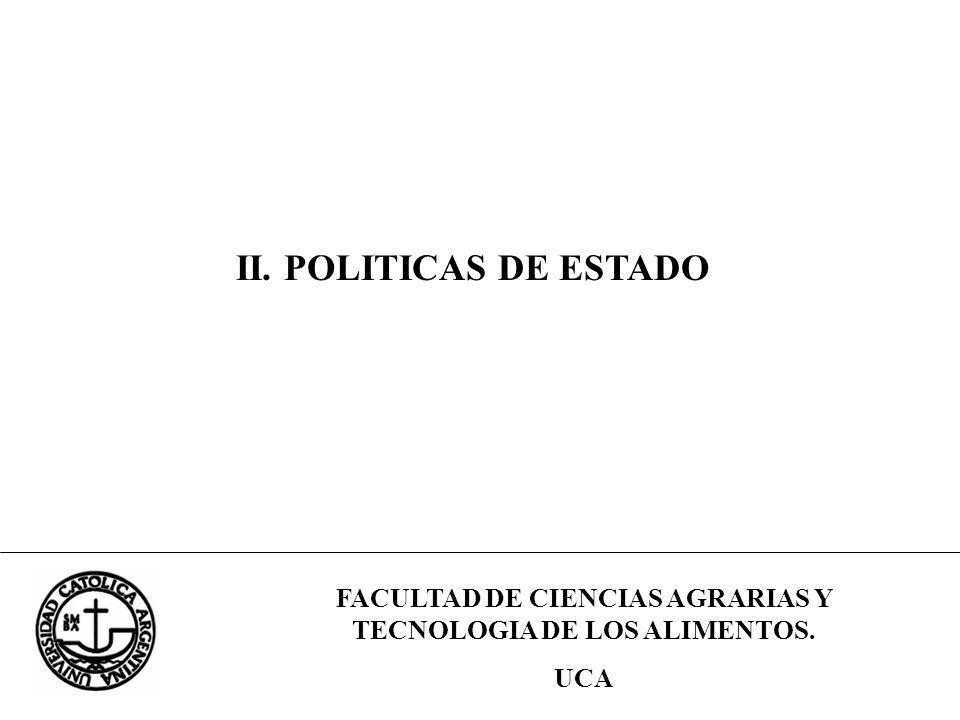 FACULTAD DE CIENCIAS AGRARIAS Y TECNOLOGIA DE LOS ALIMENTOS. UCA II. POLITICAS DE ESTADO