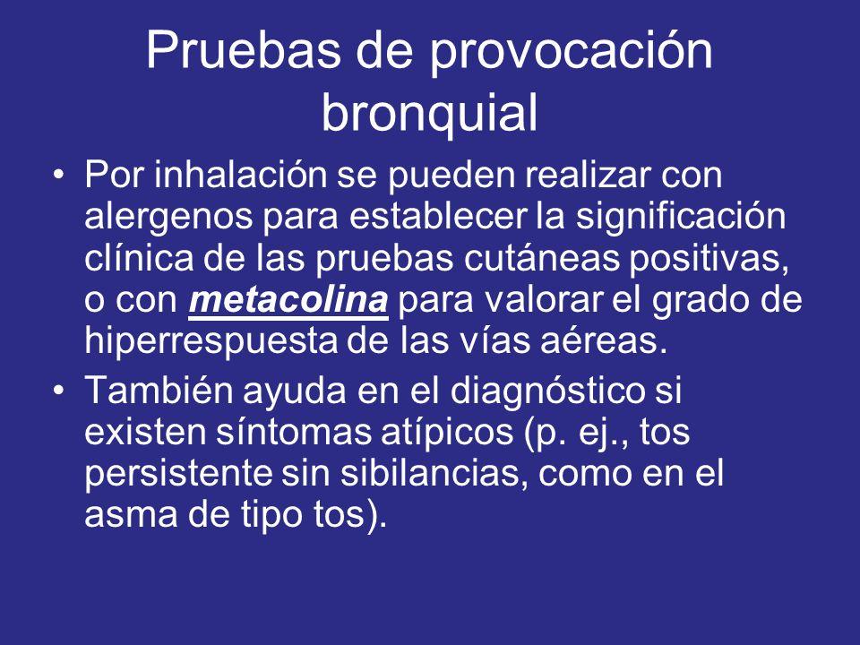 Pruebas de provocación bronquial Por inhalación se pueden realizar con alergenos para establecer la significación clínica de las pruebas cutáneas posi