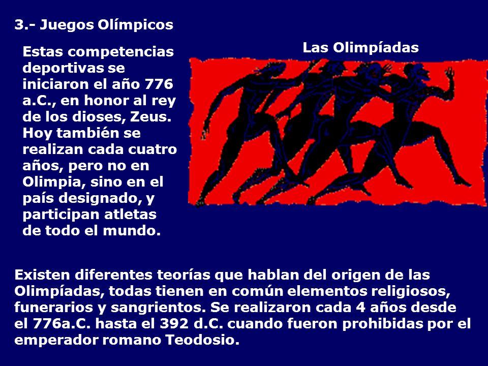 Estas competencias deportivas se iniciaron el año 776 a.C., en honor al rey de los dioses, Zeus. Hoy también se realizan cada cuatro años, pero no en