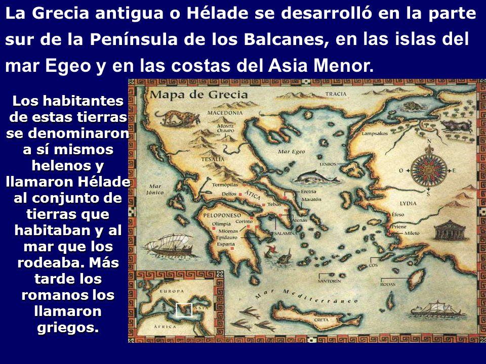 La Grecia antigua o Hélade se desarrolló en la parte sur de la Península de los Balcanes, en las islas del mar Egeo y en las costas del Asia Menor. Lo
