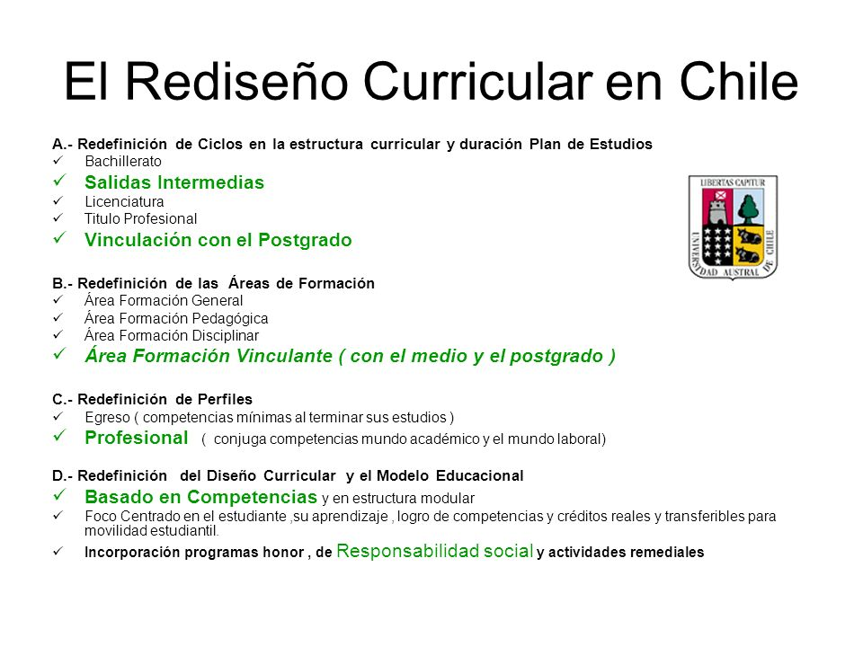 El Rediseño Curricular en Chile A.- Redefinición de Ciclos en la estructura curricular y duración Plan de Estudios Bachillerato Salidas Intermedias Li