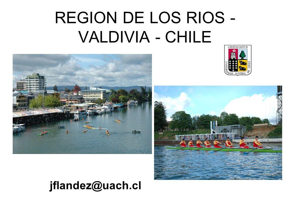 REGION DE LOS RIOS - VALDIVIA - CHILE jflandez@uach.cl