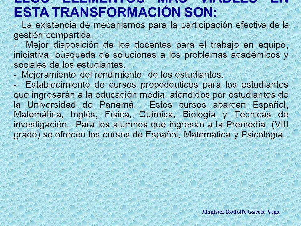 Magíster Rodolfo García Vega LLOS ELEMENTOS MÁS VIABLES EN ESTA TRANSFORMACIÓN SON: - La existencia de mecanismos para la participación efectiva de la