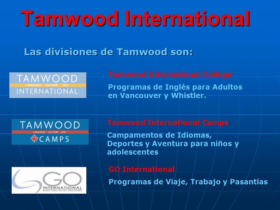 Tamwood International Las divisiones de Tamwood son: Tamwood International College Programas de Inglés para Adultos en Vancouver y Whistler.