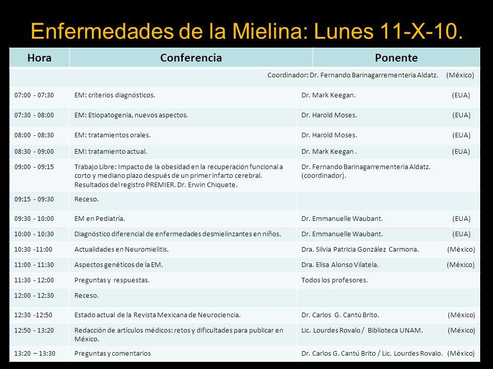 Enfermedades de la Mielina: Lunes 11-X-10.HoraConferenciaPonente Coordinador: Dr.
