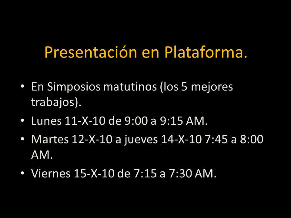 Presentación en Plataforma.En Simposios matutinos (los 5 mejores trabajos).