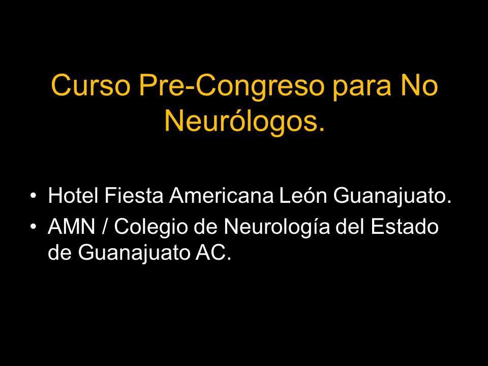 Curso Pre-Congreso para No Neurólogos.Hotel Fiesta Americana León Guanajuato.
