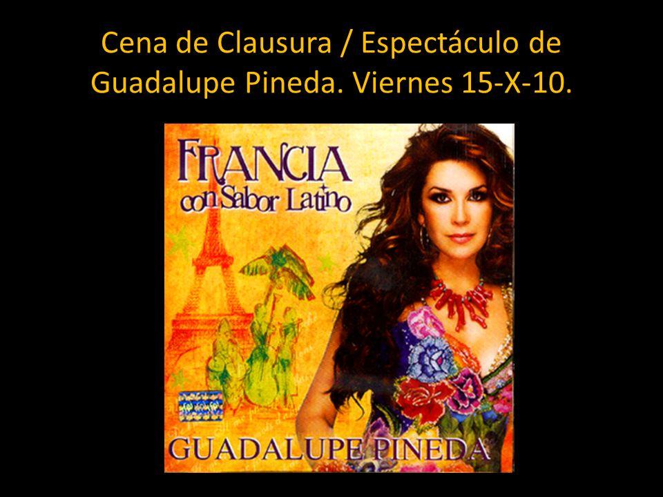 Cena de Clausura / Espectáculo de Guadalupe Pineda. Viernes 15-X-10.
