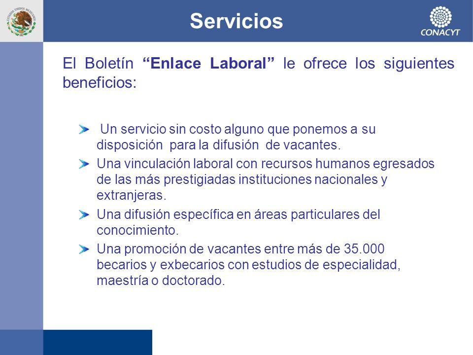 Servicios El Boletín Enlace Laboral le ofrece los siguientes beneficios: Un servicio sin costo alguno que ponemos a su disposición para la difusión de