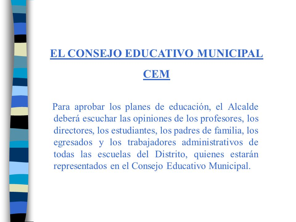 Los miembros del Consejo Educativo Municipal, CEM son elegidos por el CONEI de cada institución educativa.
