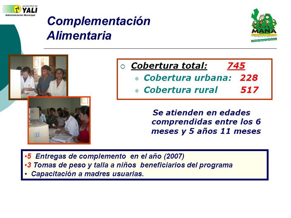 Complementación Alimentaria Cobertura total: 745 Cobertura urbana: 228 Cobertura rural 517 Se atienden en edades comprendidas entre los 6 meses y 5 añ
