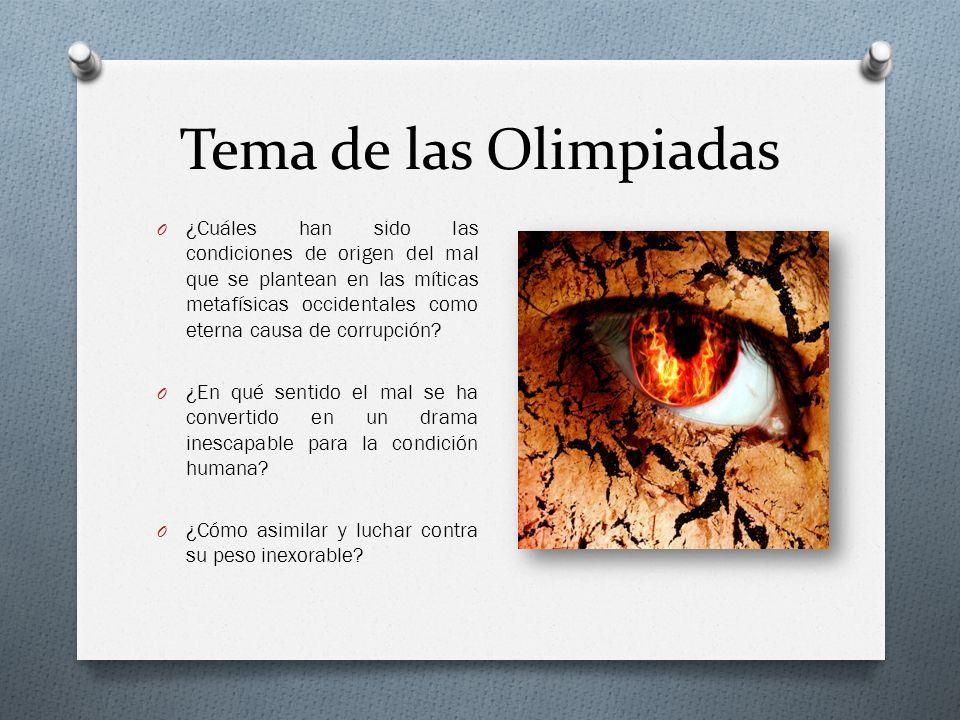 Tema de las Olimpiadas O ¿Cuáles han sido las condiciones de origen del mal que se plantean en las míticas metafísicas occidentales como eterna causa