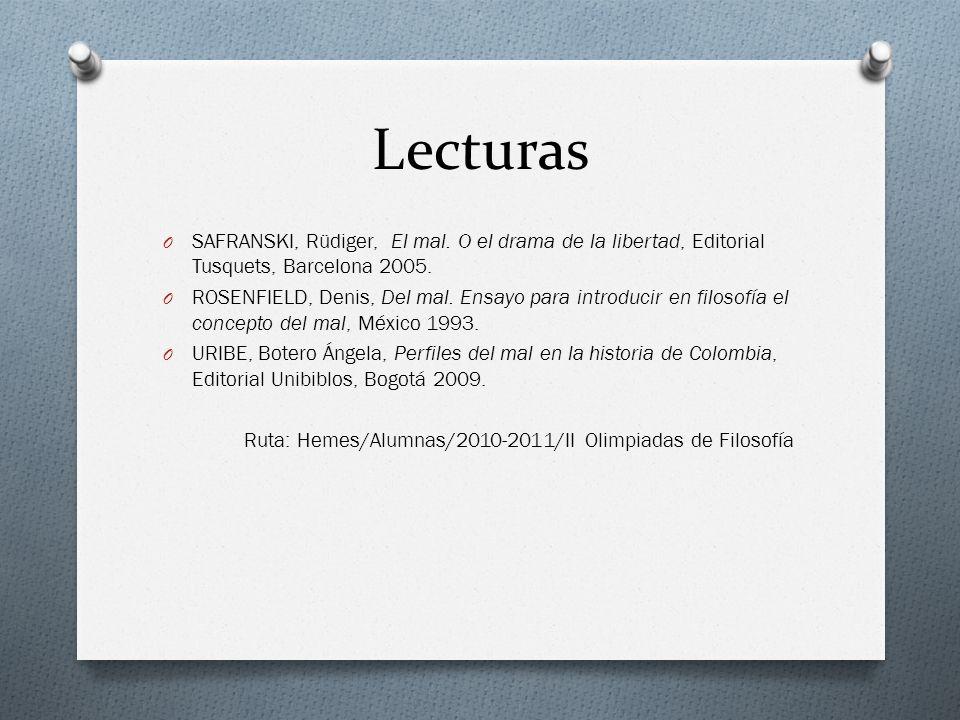 Lecturas O SAFRANSKI, Rüdiger, El mal. O el drama de la libertad, Editorial Tusquets, Barcelona 2005. O ROSENFIELD, Denis, Del mal. Ensayo para introd