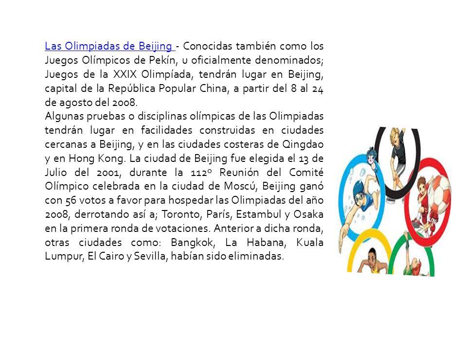 Los Juegos Olímpicos de Pekín 2008 (oficialmente denominados Juegos de la XXIX Olimpiada) se realizaron en Pekín, capital de la República Popular Chin