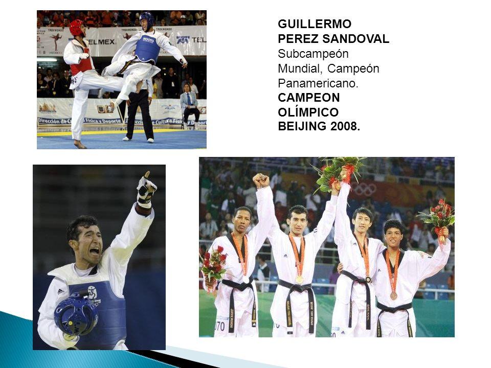 GUILLERMO PEREZ SANDOVAL Subcampeón Mundial, Campeón Panamericano. CAMPEON OLÍMPICO BEIJING 2008.