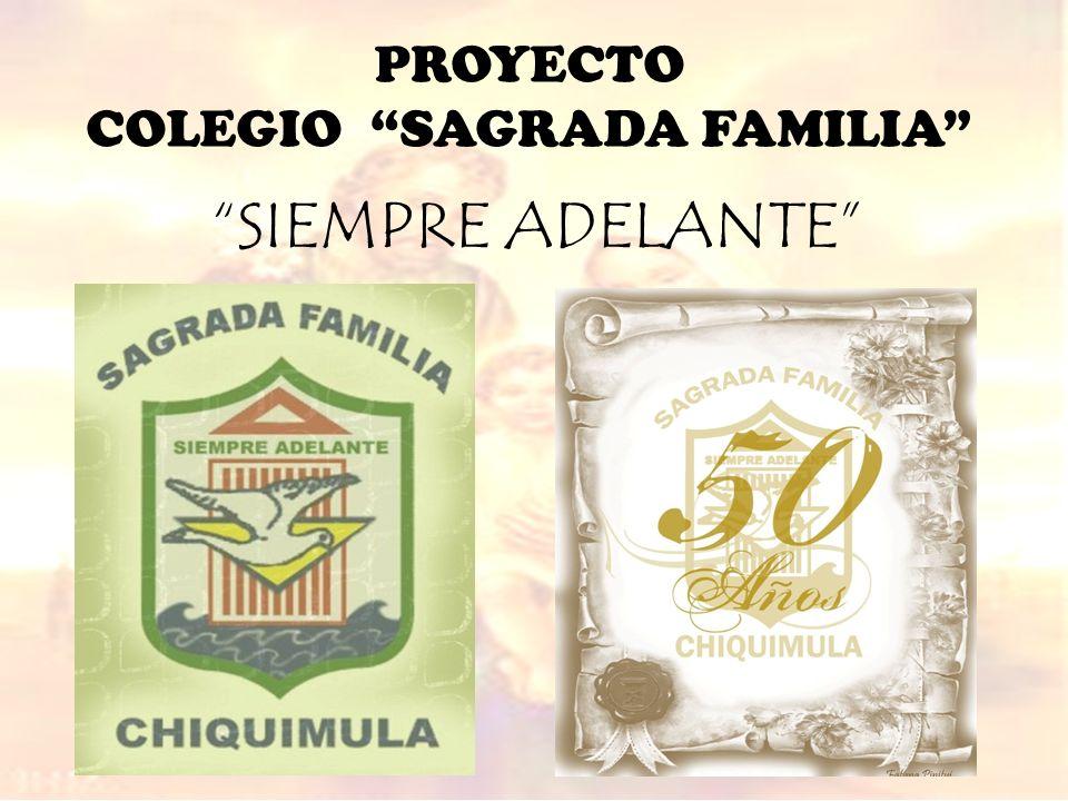 PROYECTO COLEGIO SAGRADA FAMILIA SIEMPRE ADELANTE