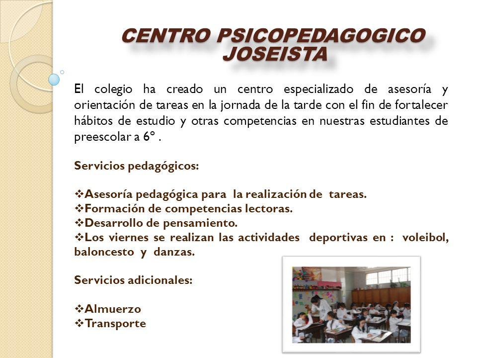 CENTRO PSICOPEDAGOGICO JOSEISTA JOSEISTA El colegio ha creado un centro especializado de asesoría y orientación de tareas en la jornada de la tarde co