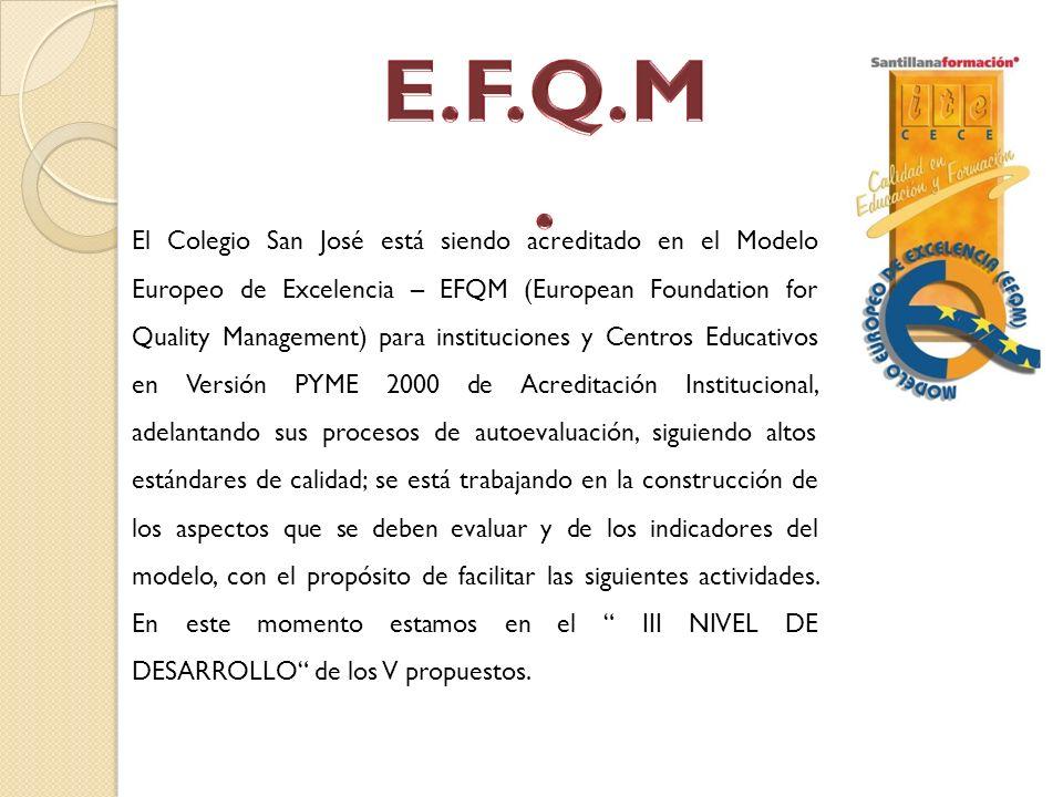 El Colegio San José está siendo acreditado en el Modelo Europeo de Excelencia – EFQM (European Foundation for Quality Management) para instituciones y