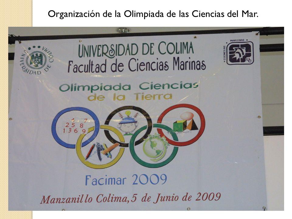 Organización de la Olimpiada de las Ciencias del Mar.