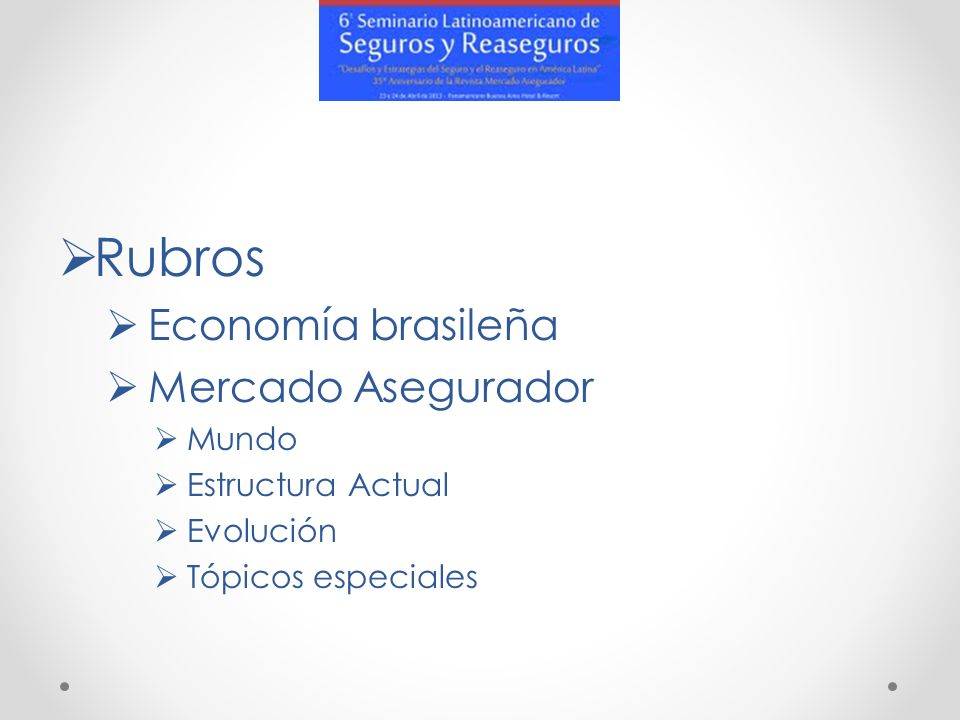 Rubros Economía brasileña Mercado Asegurador Mundo Estructura Actual Evolución Tópicos especiales