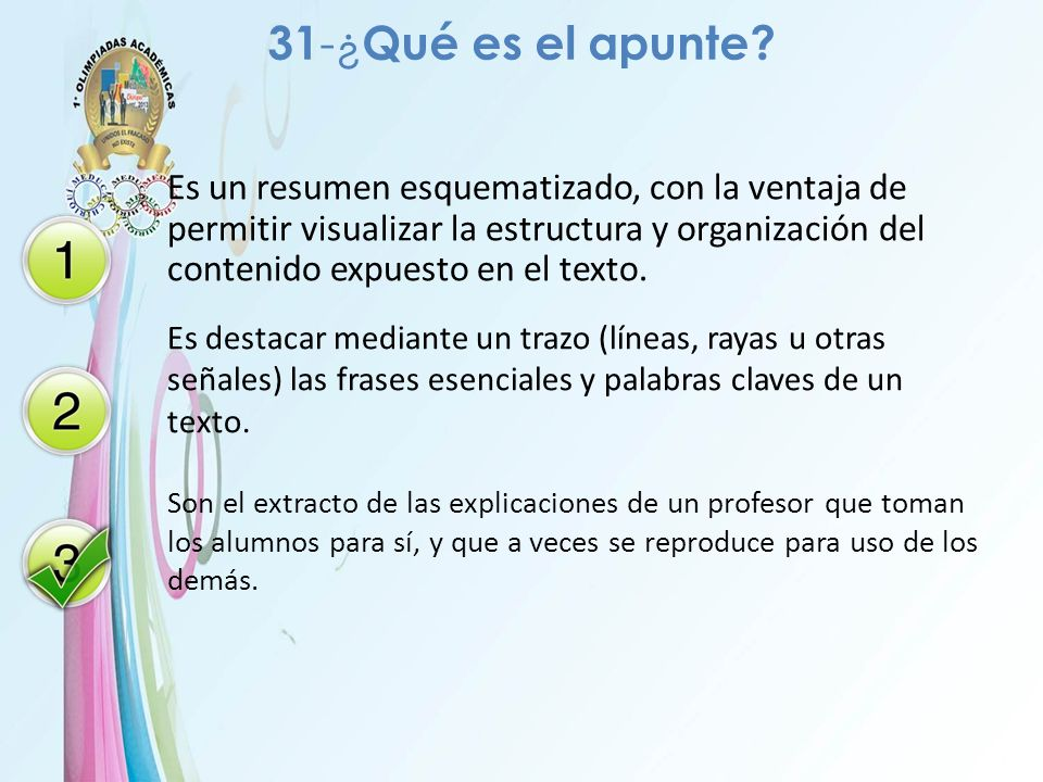 31 -¿ Qué es el apunte? Es un resumen esquematizado, con la ventaja de permitir visualizar la estructura y organización del contenido expuesto en el t