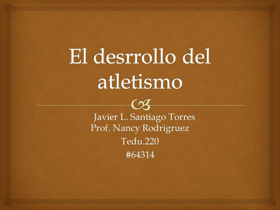 Javier L. Santiago Torres Prof. Nancy Rodrigruez Javier L. Santiago Torres Prof. Nancy RodrigruezTedu.220#64314