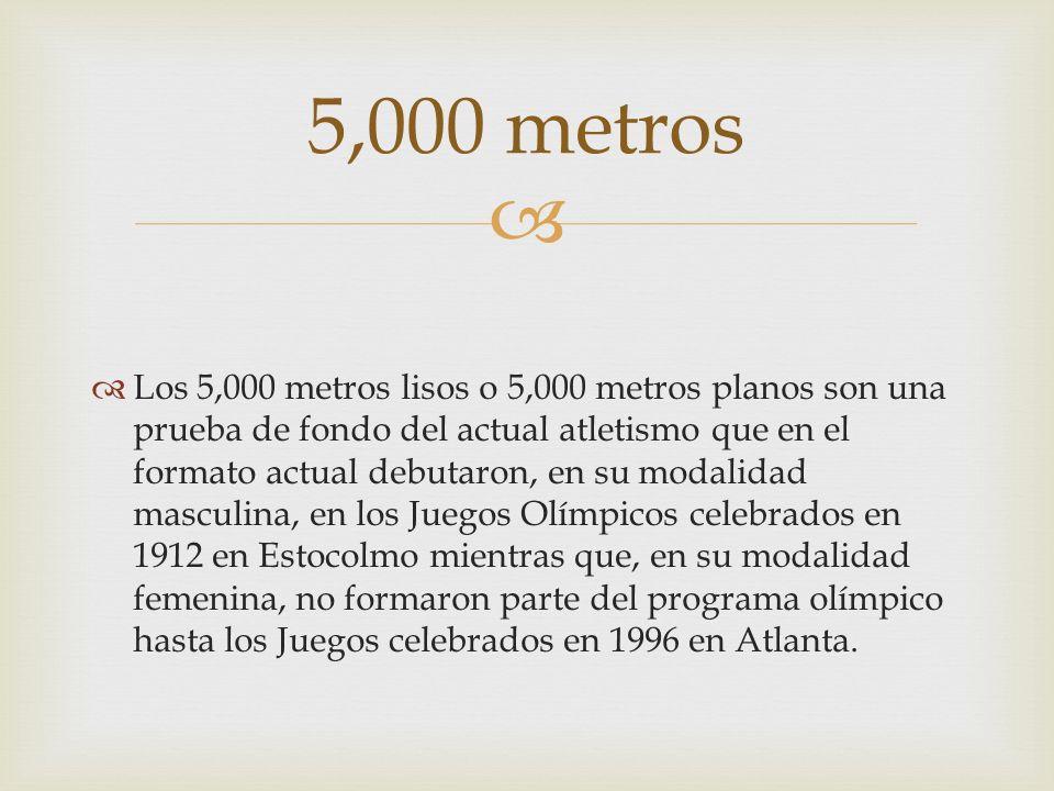 Los 5,000 metros lisos o 5,000 metros planos son una prueba de fondo del actual atletismo que en el formato actual debutaron, en su modalidad masculin