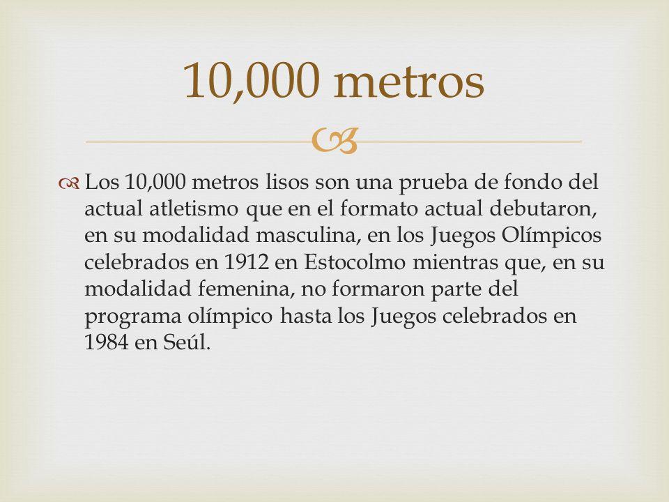 Los 10,000 metros lisos son una prueba de fondo del actual atletismo que en el formato actual debutaron, en su modalidad masculina, en los Juegos Olím