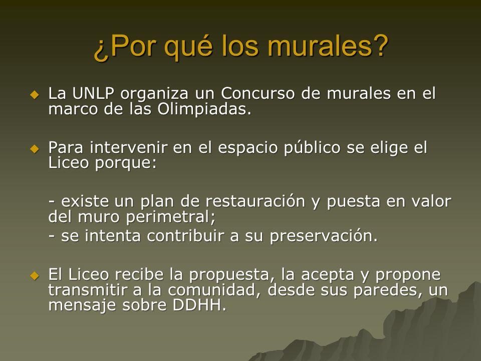 ¿Por qué los murales? La UNLP organiza un Concurso de murales en el marco de las Olimpiadas. La UNLP organiza un Concurso de murales en el marco de la