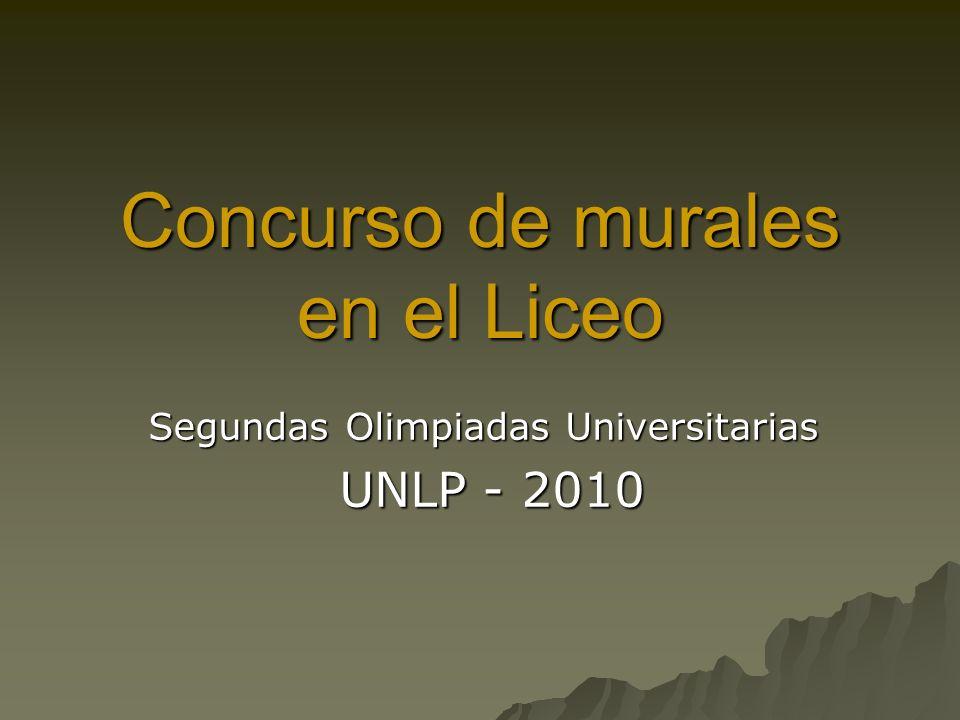 Concurso de murales en el Liceo Segundas Olimpiadas Universitarias UNLP - 2010 UNLP - 2010