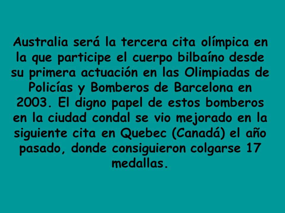Australia será la tercera cita olímpica en la que participe el cuerpo bilbaíno desde su primera actuación en las Olimpiadas de Policías y Bomberos de Barcelona en 2003.