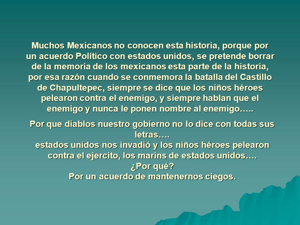 Muchos Mexicanos no conocen esta historia, porque por un acuerdo Político con estados unidos, se pretende borrar de la memoria de los mexicanos esta p