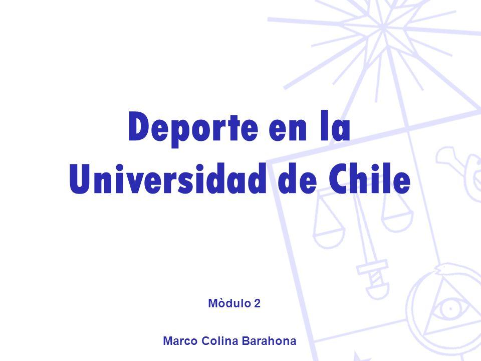 Deporte en la Universidad de Chile Mòdulo 2 Marco Colina Barahona
