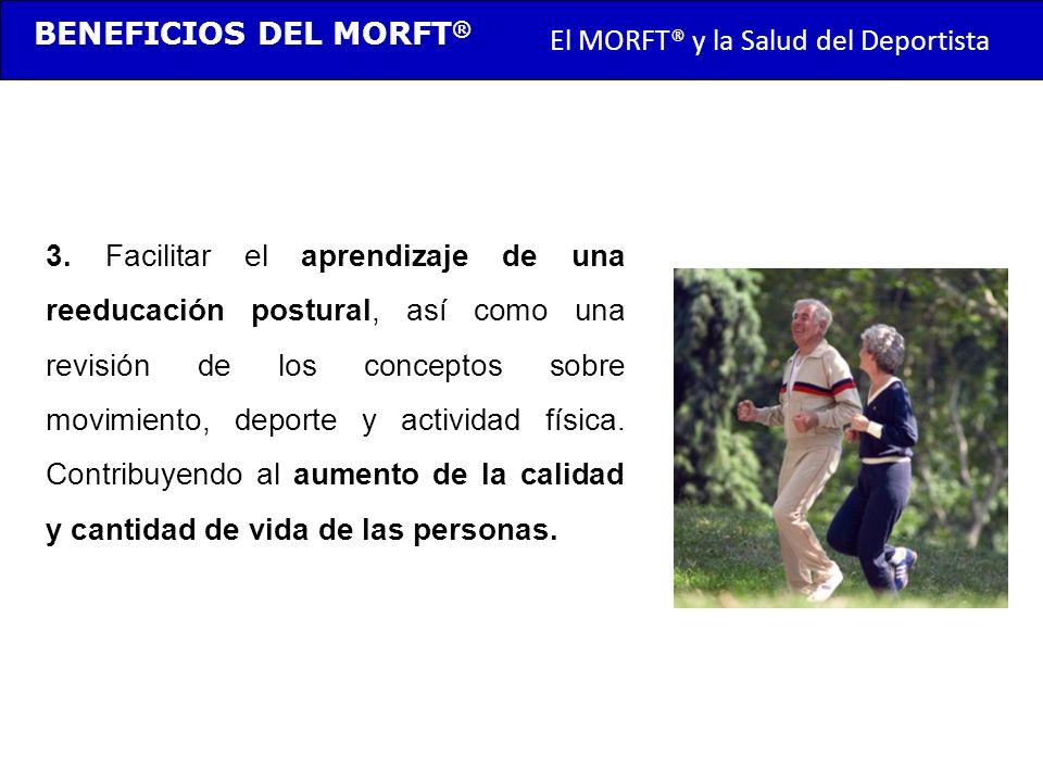 TRANSMORFT – Agosto de 2011 3. Facilitar el aprendizaje de una reeducación postural, así como una revisión de los conceptos sobre movimiento, deporte