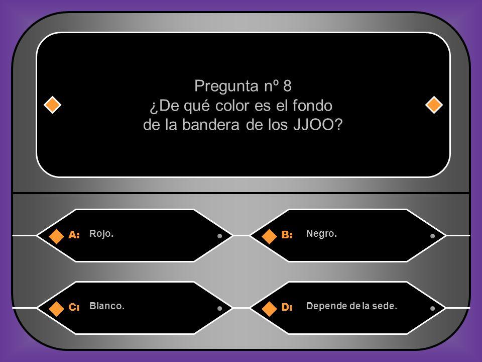 A:B: Rojo.Negro.Pregunta nº 8 ¿De qué color es el fondo de la bandera de los JJOO.