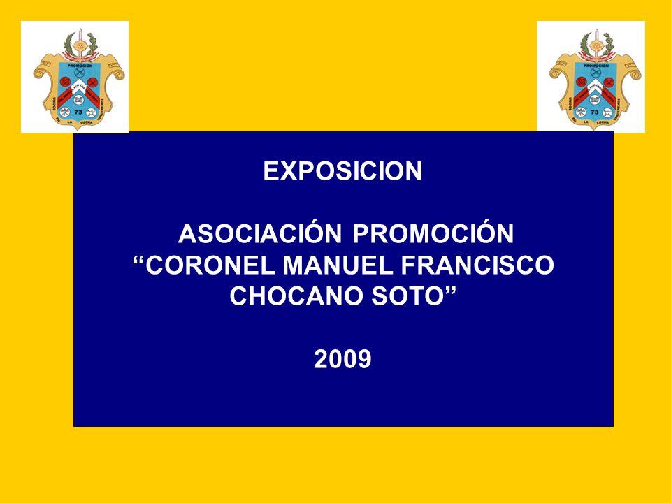 EXPOSICION ASOCIACIÓN PROMOCIÓN CORONEL MANUEL FRANCISCO CHOCANO SOTO 2009