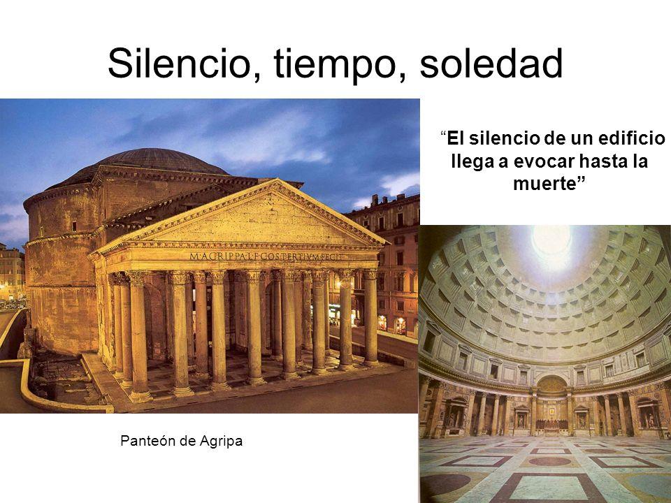 Silencio, tiempo, soledad Panteón de Agripa El silencio de un edificio llega a evocar hasta la muerte