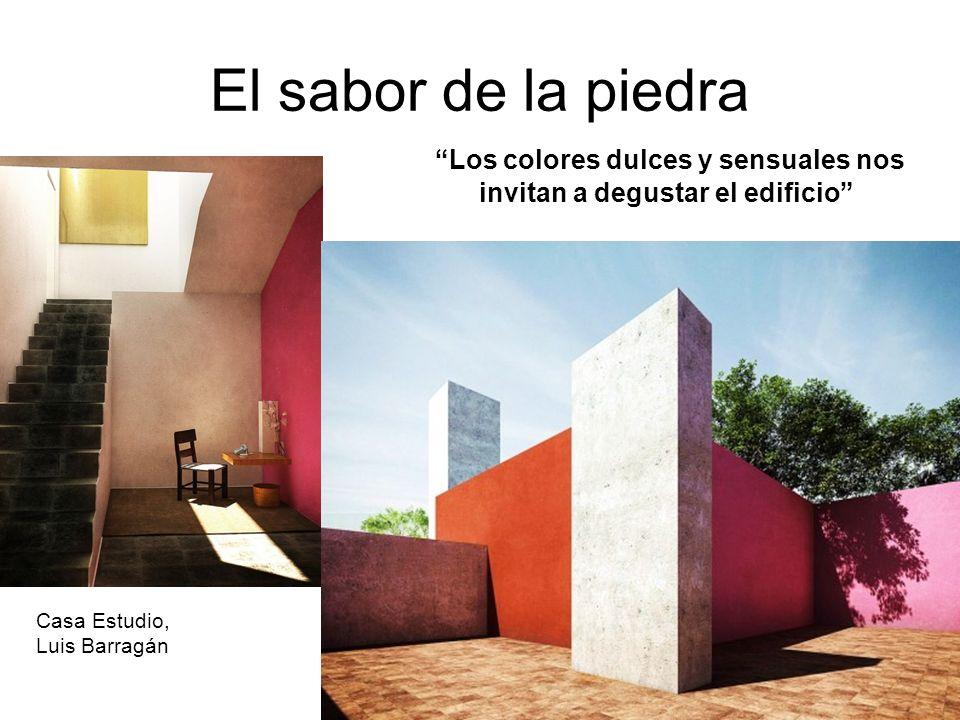 Casa Estudio, Luis Barragán Los colores dulces y sensuales nos invitan a degustar el edificio El sabor de la piedra