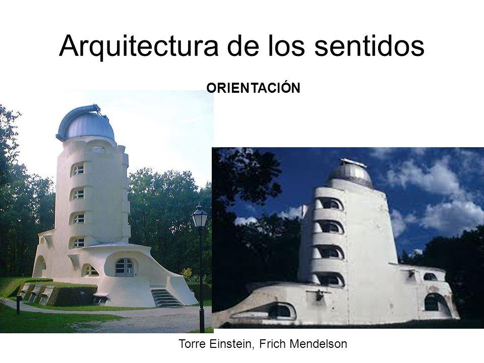 Arquitectura de los sentidos Torre Einstein, Frich Mendelson ORIENTACIÓN