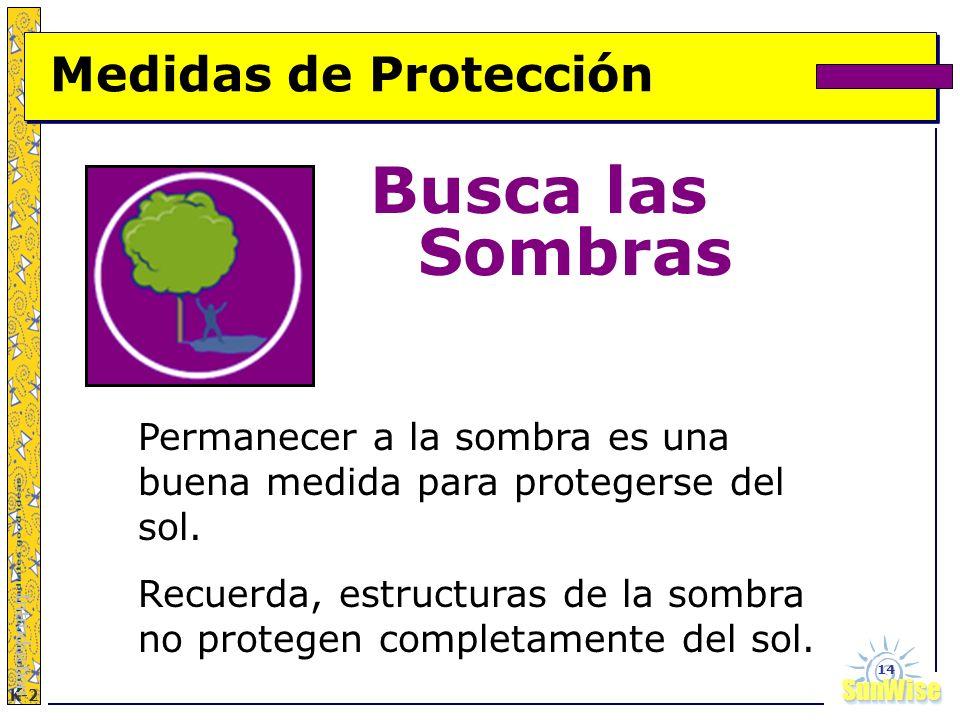 SunWiseSunWise JA K-2 14 Busca las Sombras Introduction Permanecer a la sombra es una buena medida para protegerse del sol. Recuerda, estructuras de l