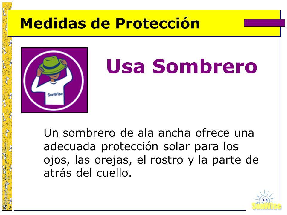 SunWiseSunWise JA K-2 17 Medidas de Protección Usa Sombrero Introduction Un sombrero de ala ancha ofrece una adecuada protección solar para los ojos,