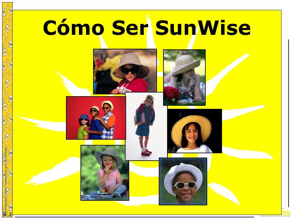 SunWiseSunWise JA K-2 3 ¿Qué sabes sobre el Sol? Introduction
