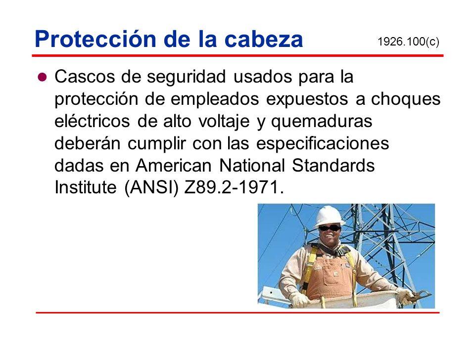 Protección de la cabeza Cascos de seguridad usados para la protección de empleados expuestos a choques eléctricos de alto voltaje y quemaduras deberán