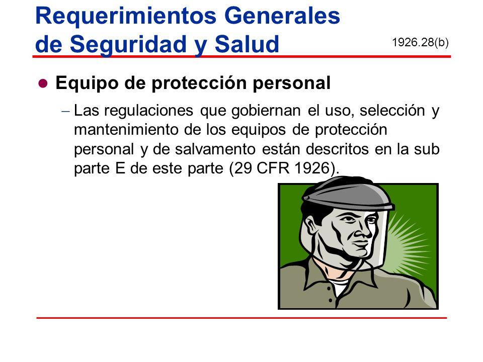 Equipo de protección personal Las regulaciones que gobiernan el uso, selección y mantenimiento de los equipos de protección personal y de salvamento e