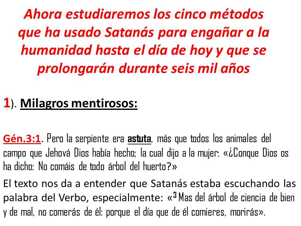 Ahora estudiaremos los cinco métodos que ha usado Satanás para engañar a la humanidad hasta el día de hoy y que se prolongarán durante seis mil años 1