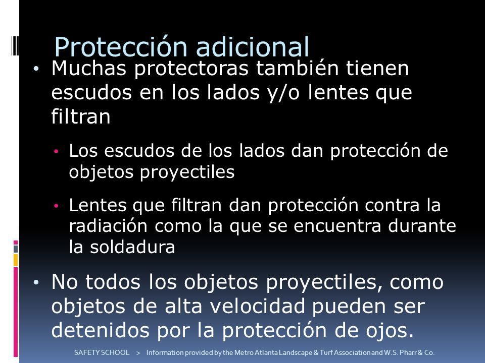 Protección adicional SAFETY SCHOOL > Information provided by the Metro Atlanta Landscape & Turf Association and W.S. Pharr & Co. Muchas protectoras ta